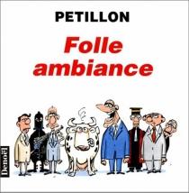 Folle ambiance - RenéPétillon