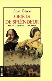 Objets de splendeur : Mr. Shakespeare amoureux - AnneCuneo