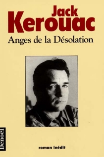 Anges de la désolation - Jack Kerouac