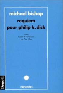 Requiem pour Philip K. Dick - Michael Bishop