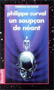 Un soupçon de néant - PhilippeCurval