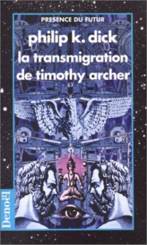 La transmigration de Timothy Archer - Philip Kindred Dick