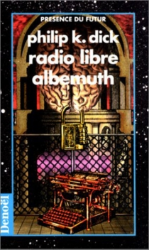 Radio libre Albemuth - Philip Kindred Dick