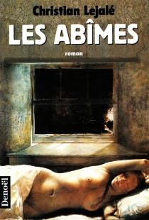 Les abîmes - ChristianLejalé