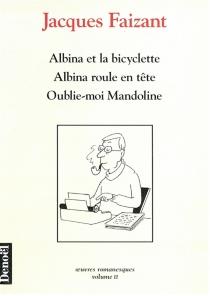 Oeuvres romanesques - JacquesFaizant