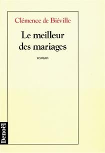 Le meilleur des mariages - Clémence deBiéville