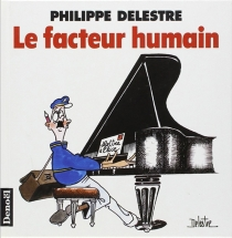 Le facteur humain - PhilippeDelestre