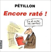 Encore raté ! - RenéPétillon