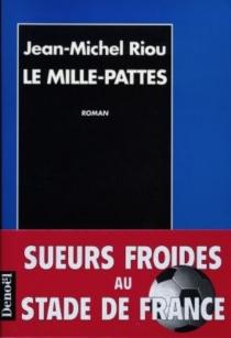 Le mille-pattes - Jean-MichelRiou
