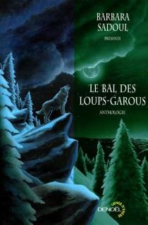 Le bal des loups-garous : anthologie -