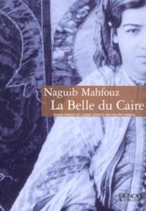 La belle du Caire - NaguibMahfouz
