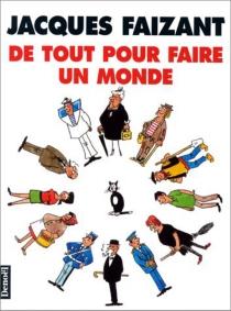 De tout pour faire un monde - JacquesFaizant