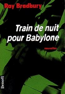 Train de nuit pour Babylone - RayBradbury