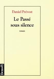 Le passé sous silence - DanielPrévost