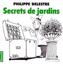 Secrets de jardins - PhilippeDelestre
