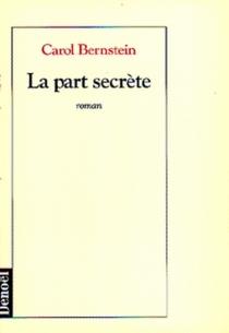 La part secrète - CarolBernstein