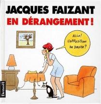 En dérangement : dessins du Figaro : octobre 97 à septembre 98 - JacquesFaizant