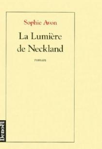 La lumière de Neckland - SophieAvon