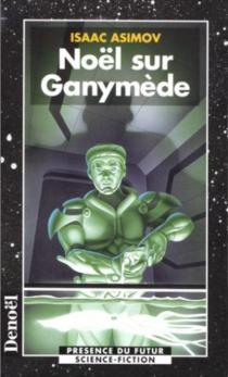 Noël sur Ganymède - IsaacAsimov