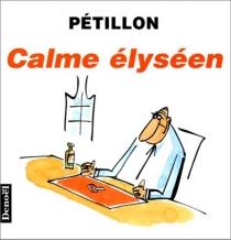 Calme élyséen - RenéPétillon