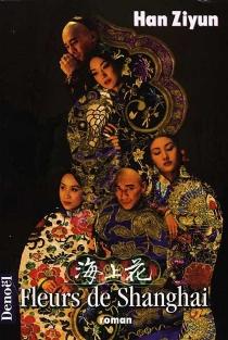 Fleurs de Shangaï - ZiyunHan