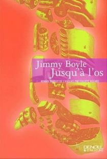 Jusqu'à l'os - JimmyBoyle