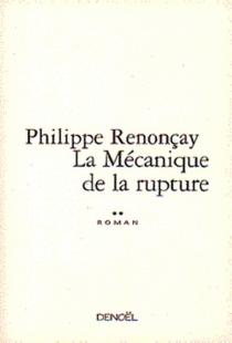 La mécanique de la rupture - PhilippeRenonçay
