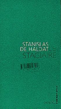 Le stagiaire - Stanislas deHaldat