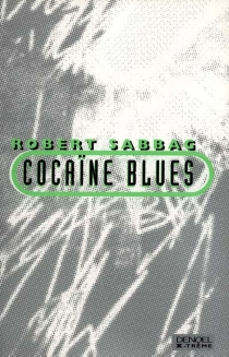Cocaïne blues - Robert Sabbag