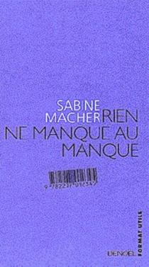 Rien ne manque au manque - SabineMacher