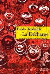 La décharge - PaoloTeobaldi