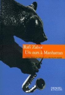 Un ours à Manhattan - RafiZabor