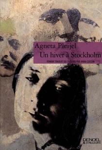 Un hiver à Stockholm - AgnetaPleijel
