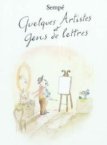 Quelques artistes et gens de lettres - Jean-JacquesSempé
