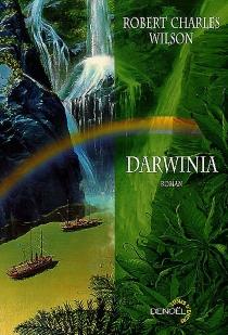 Darwinia - Robert CharlesWilson