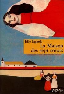 La maison des sept soeurs - ElleEggels