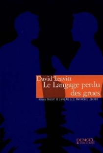 Le langage perdu des grues - DavidLeavitt