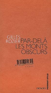 Par-delà les monts obscurs - GillesRozier