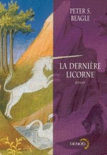 La dernière licorne - Peter S.Beagle