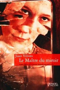 Le maître du miroir - JuanVilloro