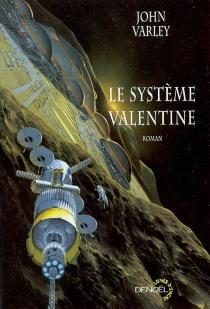 Le système Valentine - JohnVarley