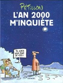 L'an 2000 m'inquiète - RenéPétillon