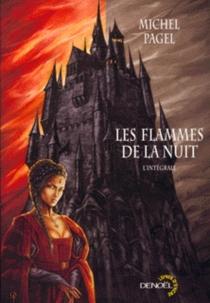 Les flammes de la nuit - MichelPagel