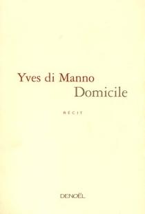 Domicile - YvesDi Manno