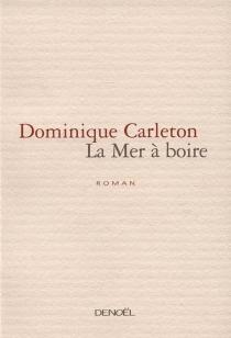 La mer à boire - DominiqueCarleton
