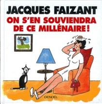 On s'en souviendra de ce millénaire - JacquesFaizant