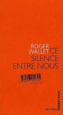 Ce silence entre nous - RogerWallet