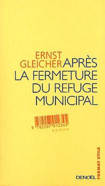 Après la fermeture du refuge municipal - ErnstGleicher