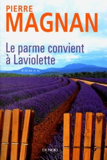 Le parme convient à Laviolette - PierreMagnan