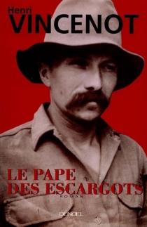 Le pape des escargots - HenriVincenot
